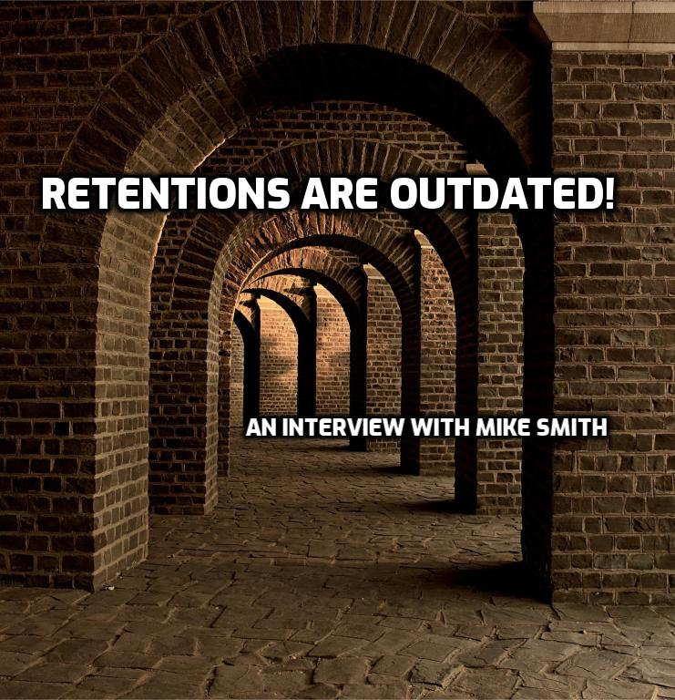 Retentions Are Outdated